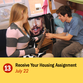 Step 13 - Receive Your Housing Assignment